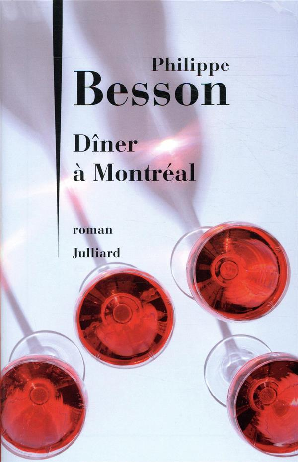 DINER A MONTREAL BESSON PHILIPPE JULLIARD