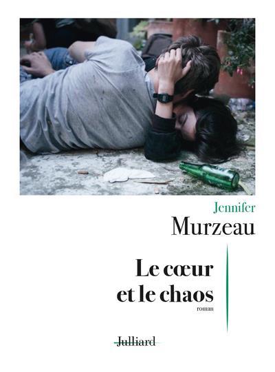 LE COEUR ET LE CHAOS MURZEAU JENNIFER JULLIARD