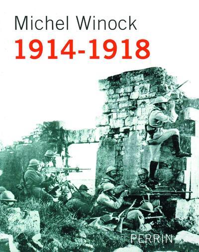 1914-1918 WINOCK MICHEL PERRIN