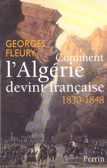 COMMENT L'ALGERIE DEVINT FRANCAISE FLEURY GEORGES PERRIN