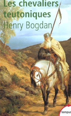 LES CHEVALIERS TEUTONIQUES BOGDAN HENRY PERRIN
