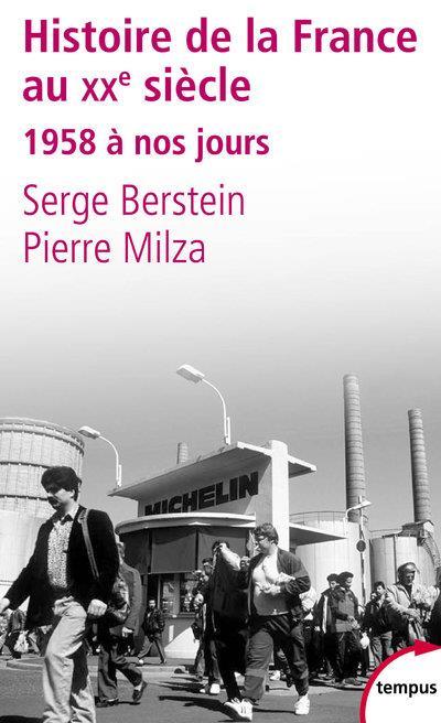 L'HISTOIRE DE LA FRANCE AU XXE SIECLE - TOME 3 - 1958 A NOS JOURS - VOL03 BERSTEIN/MILZA PERRIN