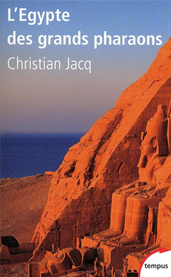 JACQ CHRISTIAN - L'EGYPTE DES GRANDS PHARAONS L'HISTOIRE ET LA LEGENDE