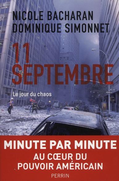 11 SEPTEMBRE  -  LE JOUR DU CHAOS BACHARAN/SIMONNET PERRIN