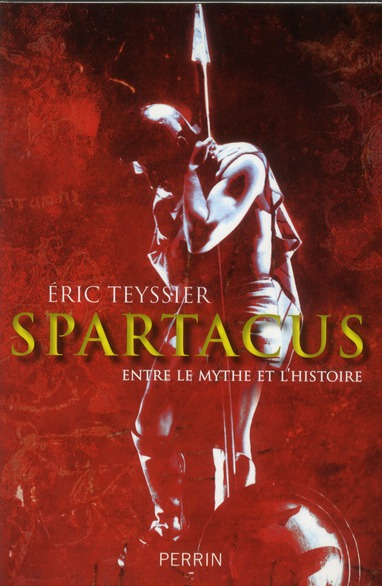 SPARTACUS ENTRE LE MYTHE ET L'HISTOIRE
