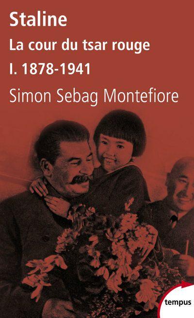 SEBAG-MONTEFIORE S - STALINE LA COUR DU TSAR ROUGE - TOME 1 1929-1941 - VOL1