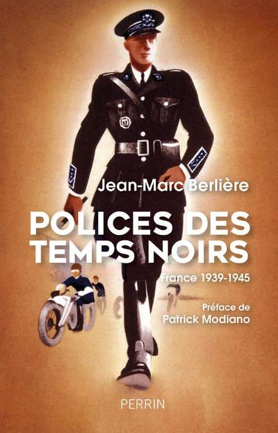 POLICES DES TEMPS NOIRS - FRANCE 1939-1945  PERRIN