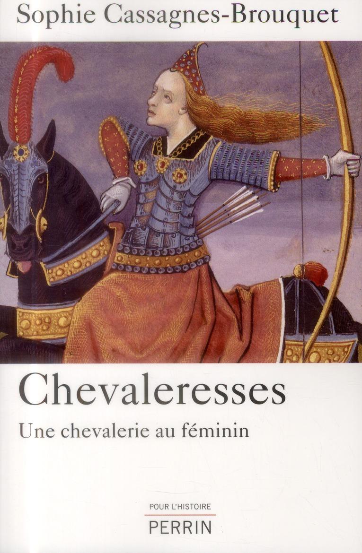 CHEVALERESSES, UNE CHEVALERIE AU FEMININ Cassagnes-Brouquet Sophie Perrin