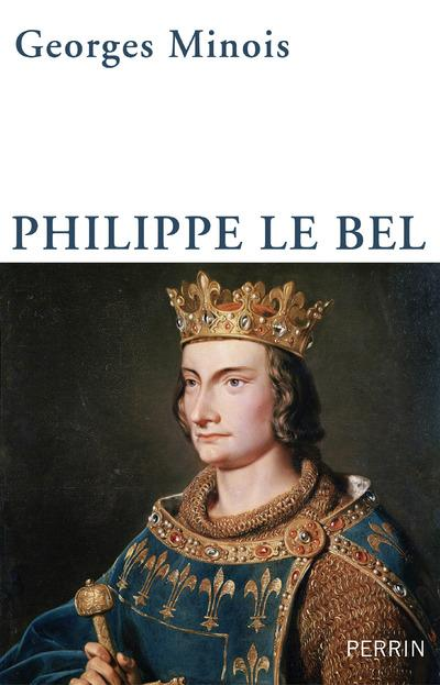 PHILIPPE LE BEL MINOIS GEORGES Perrin