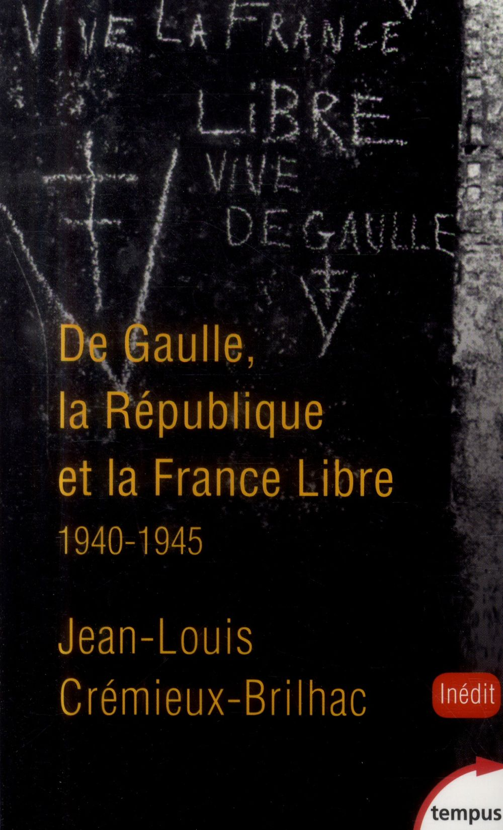 DE GAULLE  LA REPUBLIQUE ET LA FRANCE LIBRE 1940-1945