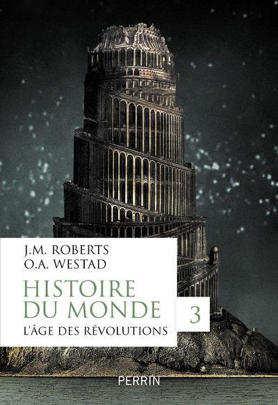 HISTOIRE DU MONDE - TOME 3 L'AGE DES REVOLUTIONS