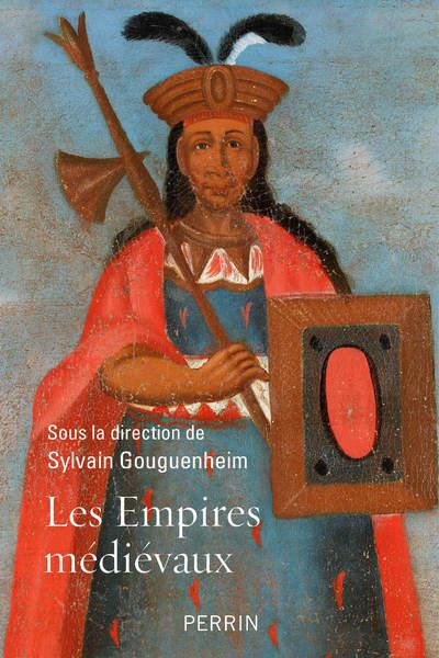 LES EMPIRES MEDIEVAUX COLLECTIF PERRIN