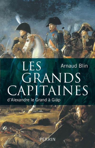LES GRANDS CAPITAINES D'ALEXANDRE LE GRAND A GIAP BLIN ARNAUD PERRIN
