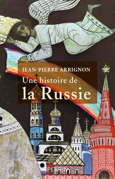 UNE HISTOIRE DE LA RUSSIE ARRIGNON, JEAN-PIERRE PERRIN