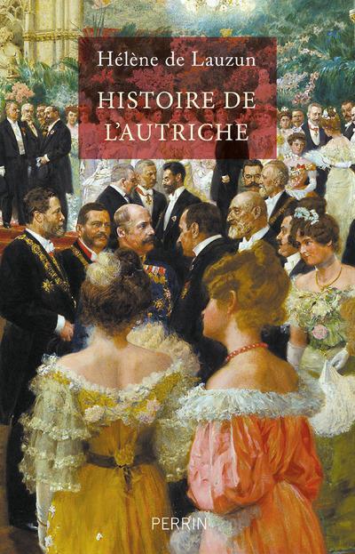 HISTOIRE DE L'AUTRICHE, DES HABSBOURG AUX ANNEES 2000 LAUZUN, HELENE DE PERRIN