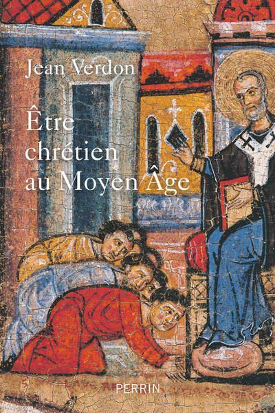 ETRE CHRETIEN AU MOYEN-AGE VERDON JEAN PERRIN