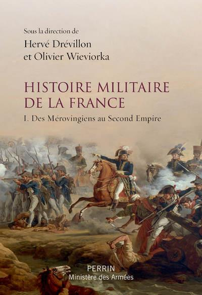HISTOIRE MILITAIRE DE LA FRANC WIEVIORKA/DREVILLON PERRIN