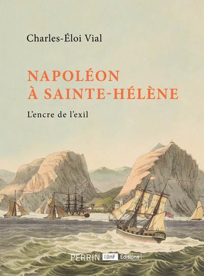 NAPOLEON A SAINTE-HELENE VIAL, CHARLES-ELOI PERRIN