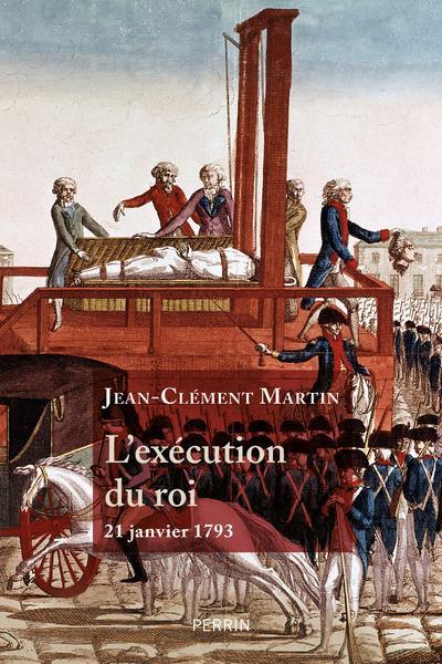 L'EXECUTION DU ROI  -  21 JANVIER 1793