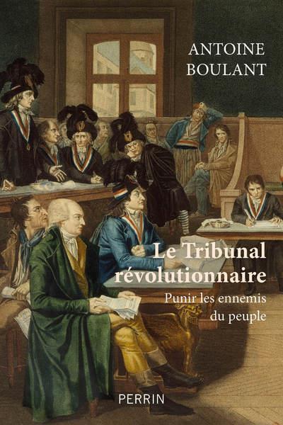 LE TRIBUNAL REVOLUTIONNAIRE BOULANT ANTOINE PERRIN