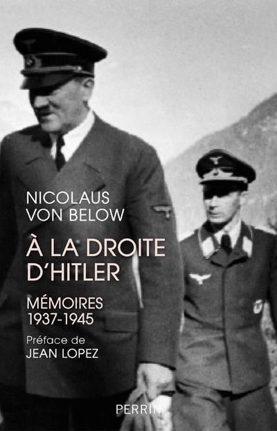 BELOW, NICOLAUS VON - A LA DROITE D'HITLER