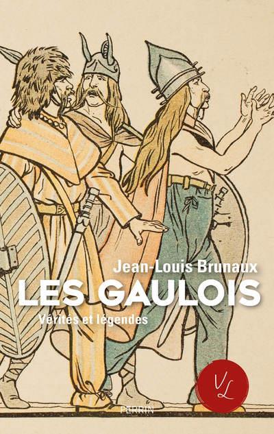 LES GAULOIS, VERITES ET LEGENDES BRUNAUX JEAN-LOUIS PERRIN