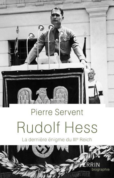 RUDOLF HESS - LA DERNIERE ENIGME DU IIIE REICH