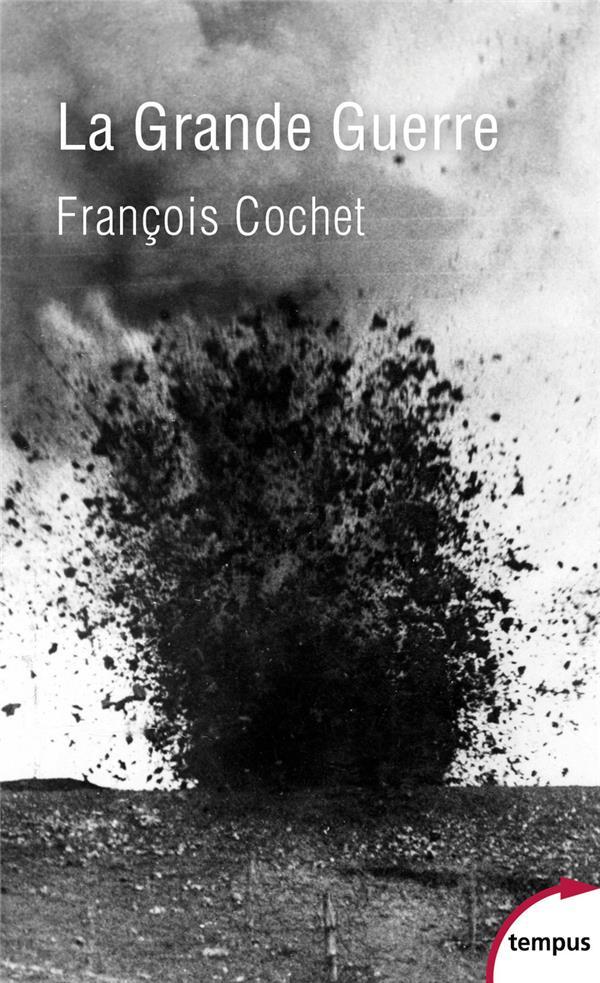 LA GRANDE GUERRE COCHET, FRANCOIS  PERRIN