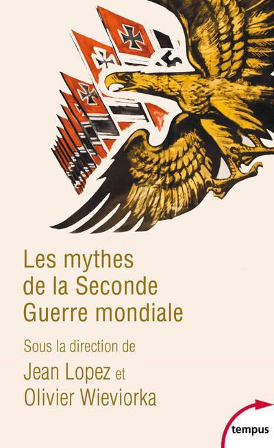LES MYTHES DE LA SECONDE GUERRE MONDIALE  PERRIN