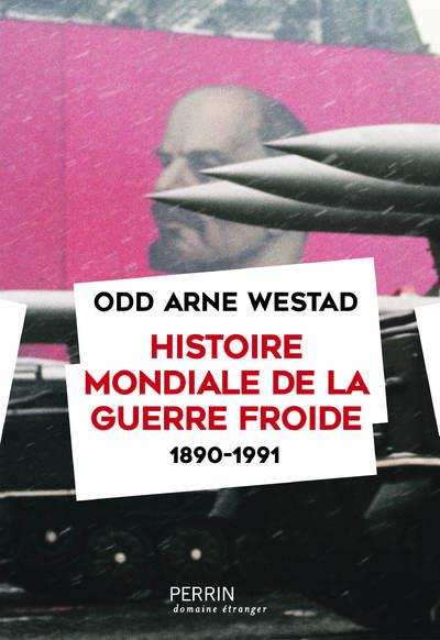 HISTOIRE MONDIALE DE LA GUERRE FROIDE (1890-1991)  PERRIN