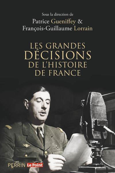 LES GRANDES DECISIONS DE L-HIS GUENIFFEY/LORRAIN PERRIN