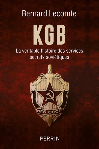 LECOMTE, BERNARD - KGB  -  LA VERITABLE HISTOIRE DES SERVICES SECRETS SOVIETIQUES