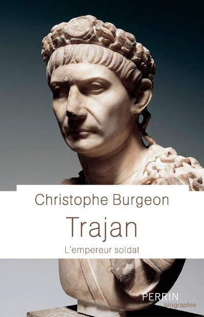 TRAJAN - L-EMPEREUR SOLDAT BURGEON CHRISTOPHE PERRIN