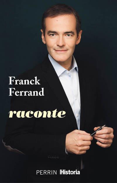 FRANCK FERRAND RACONTE FERRAND FRANCK PERRIN