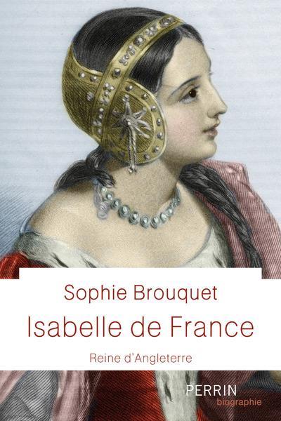 ISABELLE DE FRANCE  -  REINE D'ANGLETERRE CASSAGNES BROUQUET S PERRIN