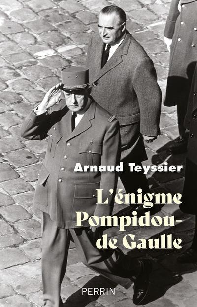 L'ENIGME POMPIDOU-DE GAULLE TEYSSIER, ARNAUD PERRIN