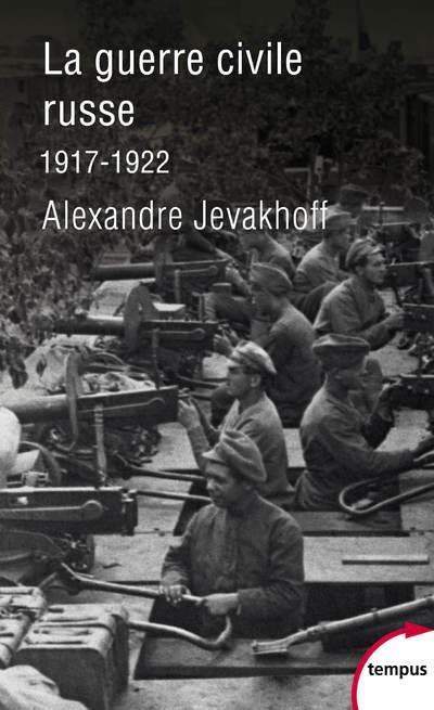 LA GUERRE CIVILE RUSSE - 1917-1922  PERRIN