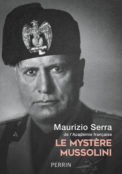 LE MYSTERE MUSSOLINI SERRA, MAURIZIO PERRIN