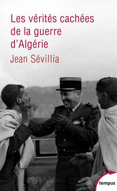 LES VERITES CACHEES DE LA GUERRE D'ALGERIE SEVILLIA, JEAN PERRIN