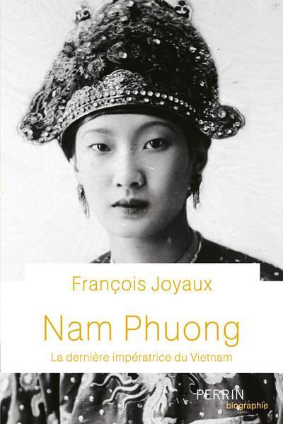NAM PHUONG - LA DERNIERE IMPERATRICE DU VIETNAM