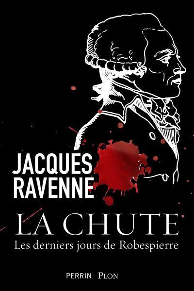 LA CHUTE RAVENNE, JACQUES PERRIN