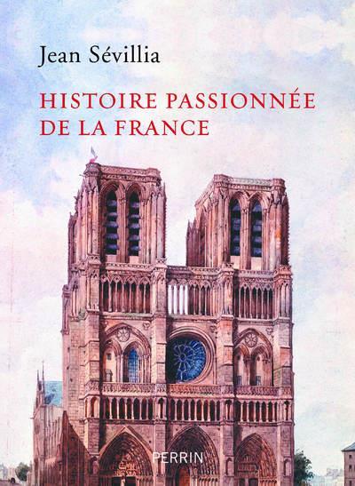 HISTOIRE PASSIONNEE DE LA FRANCE