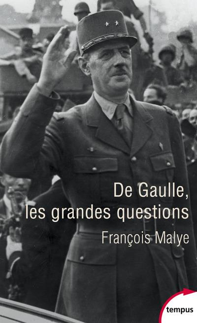 DE GAULLE, LES GRANDES QUESTIONS MALYE, FRANCOIS PERRIN