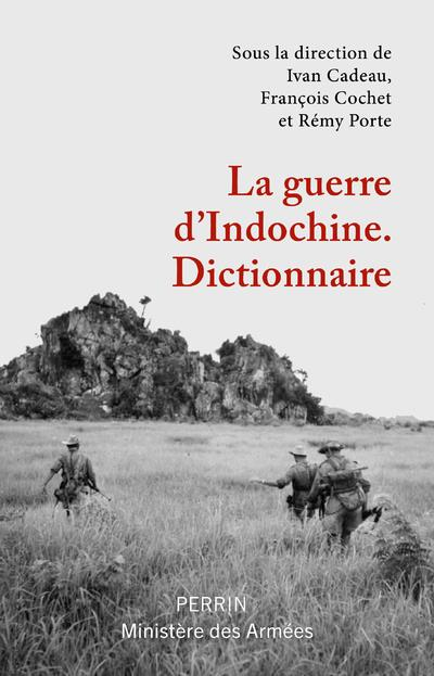LA GUERRE D'INDOCHINE - DICTIONNAIRE  COLLECTIF PERRIN