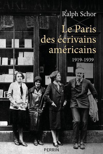LE PARIS DES ECRIVAINS AMERICAINS 1919 1939