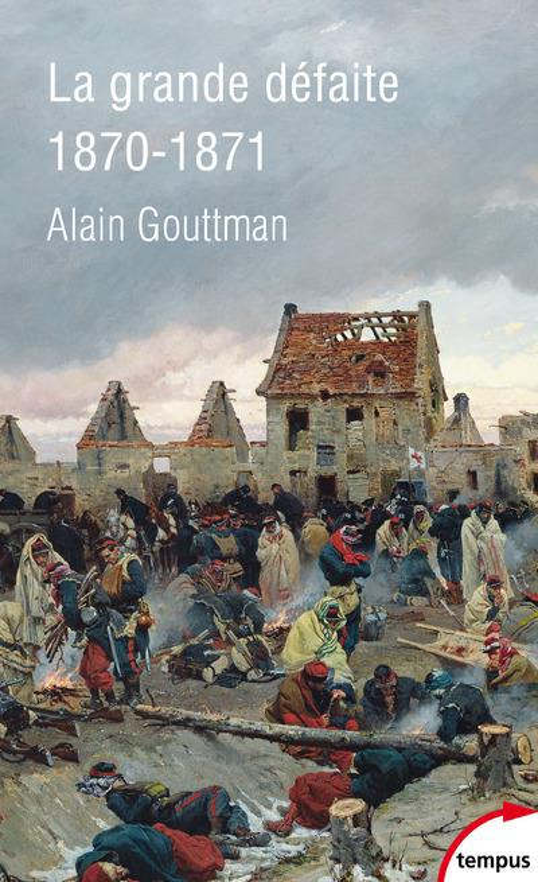 LA GRANDE DEFAITE 1870-1871 GOUTTMAN, ALAIN PERRIN