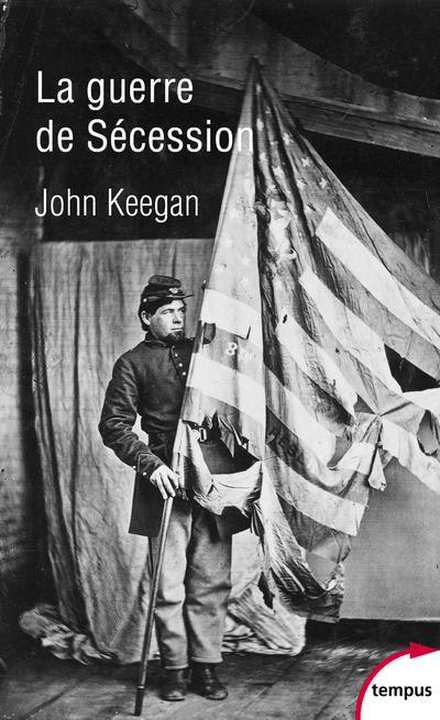 LA GUERRE DE SECESSION KEEGAN, JOHN PERRIN
