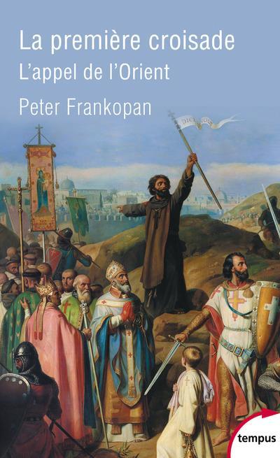 LA PREMIERE CROISADE FRANKOPAN, PETER PERRIN