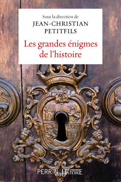 LES GRANDES ENIGMES DE L'HISTOIRE PETITFILS J-C. PERRIN