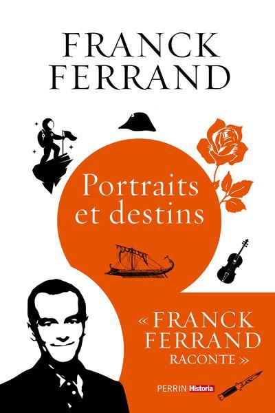 PORTRAITS ET DESTINS FERRAND, FRANCK PERRIN